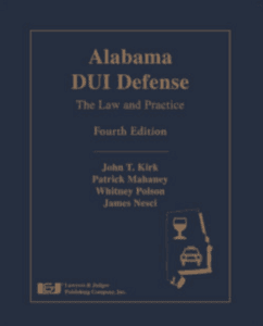 Alabama DUI Defense: The Law and Practice fourth edition, co-authored by DUI Defense attorney Whitney Polson